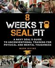 8 Weeks to Sealfit by Mark Divine (Paperback, 2014)