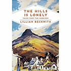 The Hills is Lonely: Tales from the Hebrides by Lillian Beckwith (Paperback, 2016)