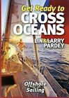 Get Ready to Cross Oceans: Lin & Larry Pardey Offshore Sailing Part Two by Lin Pardy, Larry Pardey (DVD video, 2010)