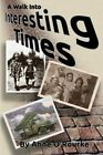 A Walk Into Interesting Times by Anne O'Rourke (Paperback / softback, 2013)