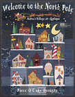 Welcome to the North Pole: Santa's Village in Applique by Linda Jenkins, Becky Goldsmith (Paperback, 2006)