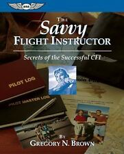The Savvy Flight Instructor Kindle edition: Secrets of the Successful CFI ASA