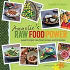 Annelie's Raw Food Power: Supercharged Raw Food Recipes and Remedies by Annelie Whitfield (Paperback / softback)