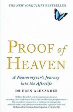 Proof of Heaven: A Neurosurgeon's Journey into the Afterlife NEW BOOK