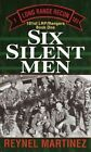 Six Silent Men by Reynel Martinez (Paperback, 1996)