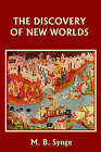 The Discovery of New Worlds by M. B. Synge (Paperback, 2006)