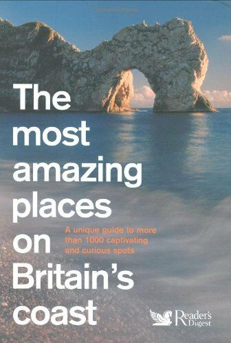 The Most Amazing Places on Britain's Coast (Readers Digest),Reader's Digest