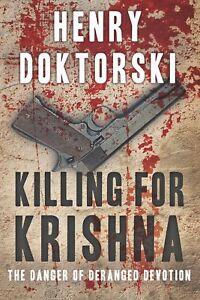 Killing-for-Krishna-The-Danger-of-Deranged-Devotion
