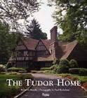 The Tudor Home by Paul Rochelea, Kevin Murphy (Hardback, 2015)
