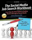 The Social Media Job Search Workbook: Your Step-By-Step Guide to Finding Work in the Age of Social Media by Joshua Waldman (Paperback / softback, 2015)
