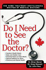 Do I Need to See the Doctor?: The Home-treatment Encyclopedia - Written by Medical Doctors by John Rea, Greg Stewart, Brian Murat (Paperback, 2009)