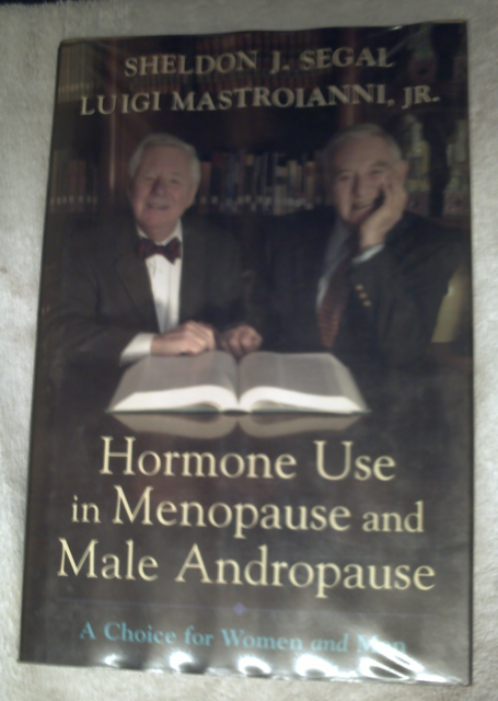 Hormone Use In Menopause And Male Andropause by Segal, Sheldon J. and Mastroiann