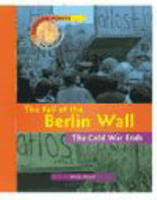 Kelly, Nigel, Turning Points in History: The Fall of the Berlin Wall - The Cold