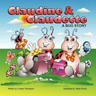 Claudine & Claudette a Bug Story 9781452079028 by Colleen Thompson Book