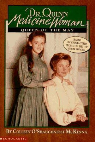 Queen of the May (Dr. Quinn, Medicine Woman, No 2)