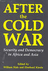 After the Cold War: Security and Democracy in Africa and Asia by I.B.Tauris & Co Ltd (Hardback, 1997)