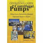 Operator's Guide to Centrifugal PUMPS 9781436339841 by Robert X Perez Paperback