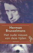 """Herman Brusselmans """" Het oude nieuws van deze tijden"""""""