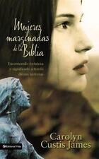 Mujeres Marginadas de la Biblia: Encontrando Fortaleza y Significado A Traves de
