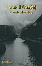 Release (Liberação): Volume 1 of A Lowell Story