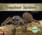 Trapdoor Spiders 9781629700755 by Claire Archer Hardback