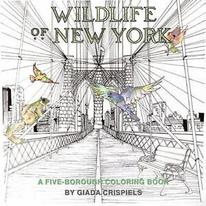 Wildlife Of New York Coloring Book A Five Borough 2016 Novelty