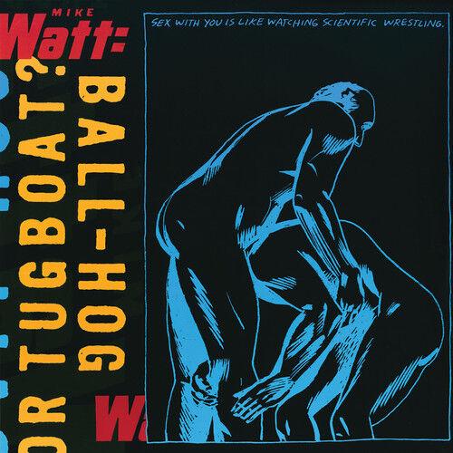 Mike Watt - Ball-Hog or Tugboat [New Vinyl] 180 Gram