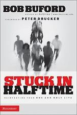(New) Stuck in Halftime : Reinvesting Your One and Only Life by Bob Buford