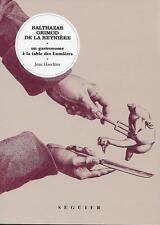 BALTHAZAR GRIMOD DE LA REYNIERE : UN GASTRONOME A LA TABLE DES LUMIERES - NEUF