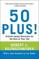 50 Plus!: Critical Career Decisions for the Rest of Your Life