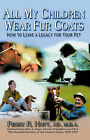 All My Children Wear Fur Coats by Peggy R. Hoyt (Paperback, 2002)