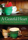 A Grateful Heart: Daily Blessings for the Evening Meal from Buddha to the  Beatles by Conari Press,U.S. (Paperback, 2002)