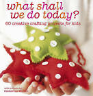 What Shall We Do Today? by Catherine Woram (Paperback, 2009)