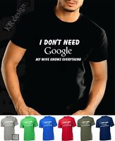 I DONT NEED GOOGLE MY WIFE KNOWS EVERYTHING T-shirt funny GIFT geek girlfriend