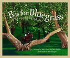 B is for Bluegrass: A Kentucky Alphabet by Mary Ann McCabe Riehle (Hardback, 2002)