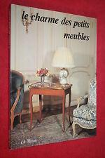 LE CHARME DES PETITS MEUBLES  éd C.MASSIN 1965 ILLUSTRATIONS
