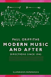 Modern-Music-and-After-Directions-Since-1945-by-Paul-Griffiths-Paperback-1995