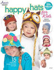 Happy Hats for Kids: 15 Playful Hat Designs for Boys and Girls by Kristi Simpson (Paperback, 2015)