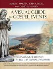 A Visual Guide to Gospel Events: Fascinating Insights Into Where They Happened and Why by David G Hansen, James C Martin, John A Beck (Paperback / softback, 2014)