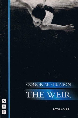 The Weir By Conor McPherson. 9781854594686