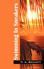 Swimming in Sneakers by P A Bennett (Paperback / softback, 2007)
