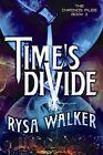 Time's Divide by Rysa Walker (Paperback, 2015)
