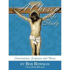 a Chosen Life Study Conversations Scriptures and Poems 9781449001230