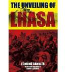 Unveiling of Lhasa by Edmund Chandler (Paperback, 2011)
