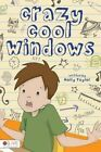Crazy Cool Windows by Molly Taylor (Paperback / softback, 2011)