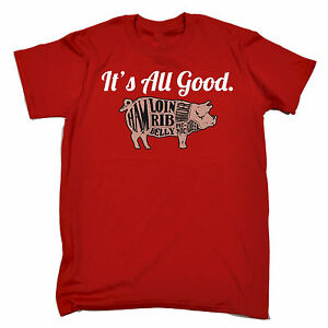 Its-All-Good-Pig-T-SHIRT-tee-pork-meat-butcher-bbq-funny-birthday-gift-present