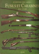 Fucili e Carabine _ O. ACHARD: L'UNIVERS DES ARMES. FUSILS ET CARABINES _ SOLAR