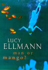 Man or Mango? by Lucy Ellmann (Hardback, 1998)