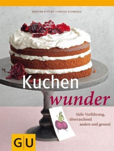 1 von 1 - Kuchenwunder von Martina Kittler und Christa Schmedes (2012, Gebunden)