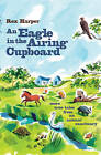 An Eagle in the Airing Cupboard by Rex Harper (Paperback, 2009)